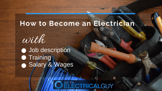 How to Become an Electrician with Job Description, Salary and Wages