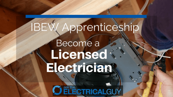 Join the IBEW Electrician Apprenticeship | Ask The Electrical Guy