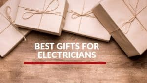 Gift Ideas for Electricians
