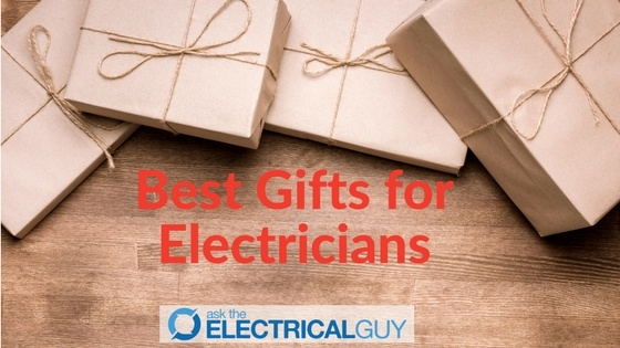 Best Gift Ideas for Electricians