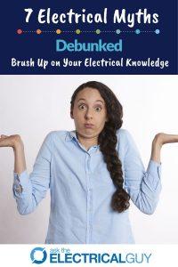 7 Electrical Myths Debunked