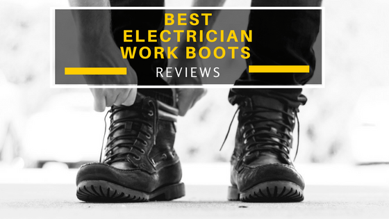 Electrician Work Boot Reviews